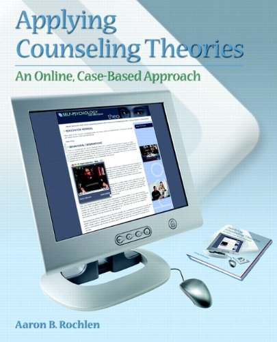 Applying Counseling Theories: An Online, Case-Based Approach by Aaron B. Rochlen (2006-06-11)