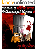 The Death of Jack The Ripper: Whitechapel Kittehs 2