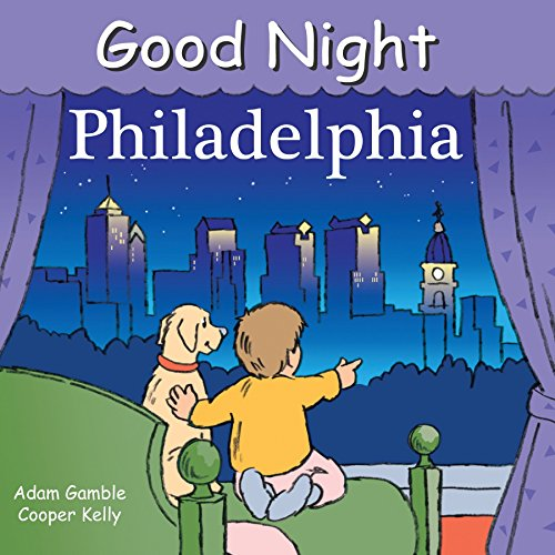 - Good Night Philadelphia (Good Night Our World)