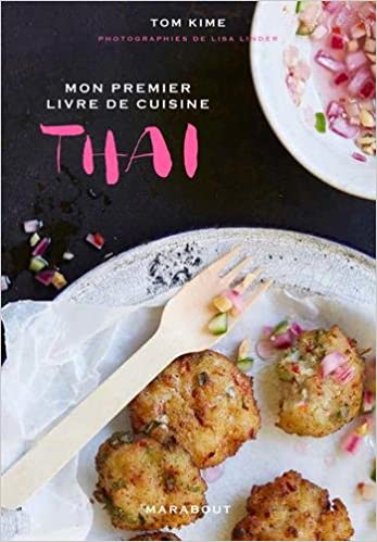 Mon Livre De Cuisine Thai Amazon Ca Tom Kime Books