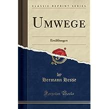 Umwege: Erzählungen (Classic Reprint) (German Edition)