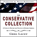 The Conservative Collection: A Guide to History and Politics in Modern America | Greg Lacey