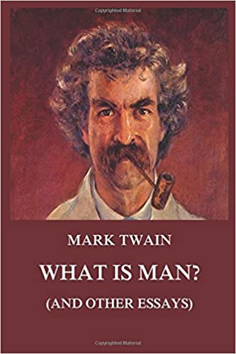 what is man and other essays mark twain s collector s edition  and other essays mark twain s collector s edition mark twain 9783849674625 com books
