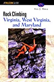 Rock Climbing Virginia, West Virginia, and Maryland, Eric Horst and Stewart Green, 1560448121
