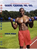 BODY MOVES TO GO: (3 DVDs) (As Seen on TV) The exercises are meant to strengthen, condition, increase flexibility and tone your entire body. by Junior Hyman