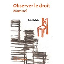 Observer le droit: Manuel (ELSB.HORS COLL.) (French Edition)