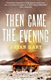 Then Came the Evening by Brian Hart front cover