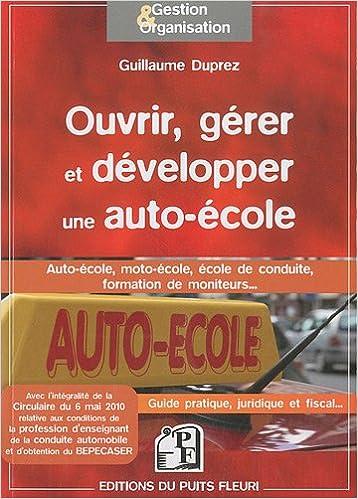 Amazon Fr Ouvrir Gerer Et Developper Une Auto Ecole Auto Ecole