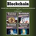Blockchain: Ultimate Guide to Blockchain and Bitcoin Programming Development: 4 in 1 Audiobook by Charles Jensen Narrated by Dave Wright