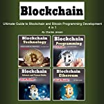 Blockchain: Ultimate Guide to Blockchain and Bitcoin Programming Development: 4 in 1 | Charles Jensen