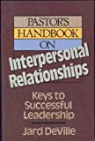 Pastor's Handbook on Interpersonal Relationships, Jard DeVille, 0801029619
