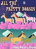 All The Pretty Horses Lullaby Nursery Rhyme