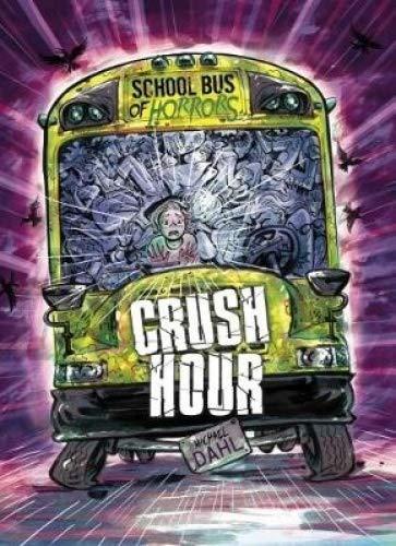 Crush Hour (Zone Books: School Bus of Horrors)