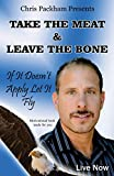 Take The Meat & Leave The Bone: If It Doesn't Apply Let It Fly