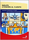 Ingles Atencion al Cliente/ English Customer Service (Spanish Edition)