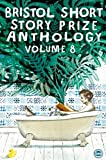 img - for Bristol Short Story Prize Anthology Volume 8 book / textbook / text book