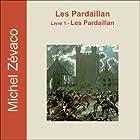 Les Pardaillan (Les Pardaillan 1) (       UNABRIDGED) by Michel Zévaco Narrated by Yvan Verschueren