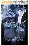 Beyond Famous (The Famous Novels Book 3)