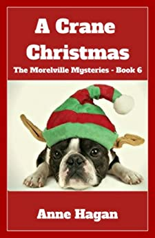 A Crane Christmas: The Morelville Mysteries - Book 6 by [Hagan, Anne]