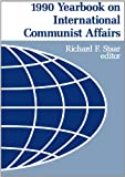 1990 Yearbook on International Communist Affairs 9780817989415