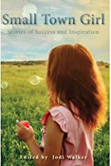 Small Town Girl: Stories of Success & Inspiration Paperback