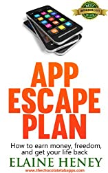 APP ESCAPE PLAN. How to make money, achieve freedom, and get your life back (Chocolate Lab Apps iPhone App Development Book 1)