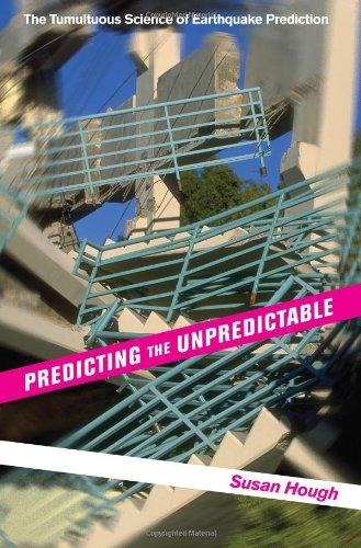 Predicting the Unpredictable: The Tumultuous Science of Earthquake Prediction