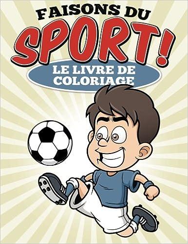 Faisons Du Sport Le Livre De Coloriage French Edition