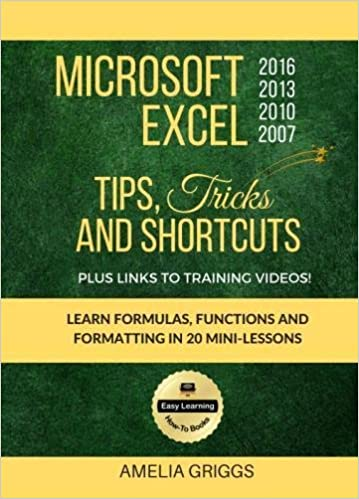Microsoft Excel 2016 2013 2010 2007 Tips Tricks and