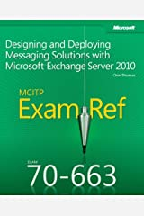 Exam Ref 70-663 Designing and Deploying Messaging Solutions with Microsoft Exchange Server 2010 (MCITP) Paperback