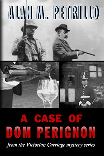 A Case of Dom Perignon: From the Victorian Carriage Mystery Series
