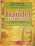 A Handel Celebration: Masterworks for Church and Concert