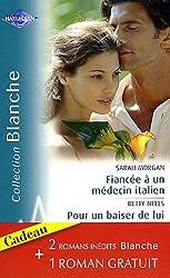 Fiancée à un médecin italien ; Pour un baiser de lui ; Conseil à un médecin