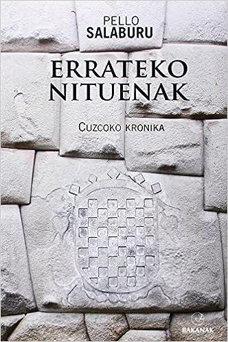 Descarga gratuita de audiolibros en inglés Errateko Nituenak. Cuzcoko Kronika (Bakanak) in Spanish PDF CHM ePub