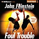 Foul Trouble Audiobook by John Feinstein Narrated by John Feinstein