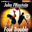 Foul Trouble Audiobook by John Feinstein Narrated by John Feinstein