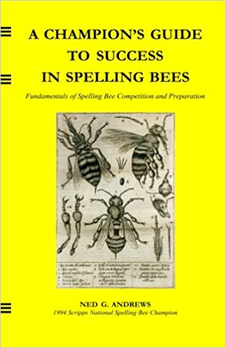 Scripps Spelling Bee Word List 2020.Amazon Com A Champion S Guide To Success In Spelling Bees