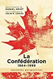 img - for La Conf d ration, 1864-1999: nouvelles perspectives (French Edition) book / textbook / text book