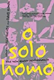 : O Solo Homo: The New Queer Performance