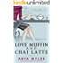 Love Muffin And Chai Latte (A Romantic Comedy)