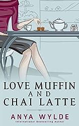 Love Muffin And Chai Latte (A Romantic Comedy)