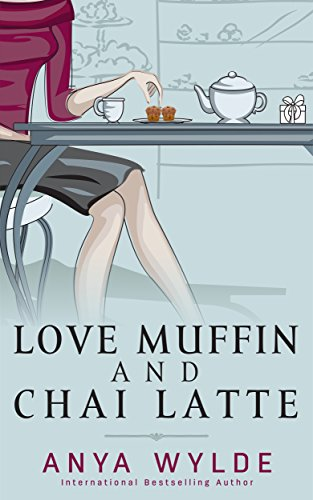 (Love Muffin And Chai Latte (A Romantic Comedy) (The Monsoon Series Book)