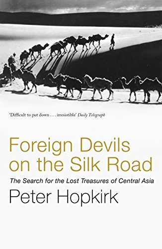 foreign devils on the silk road hopkirk peter