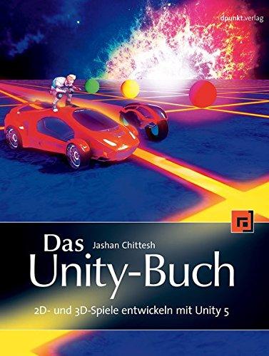 Das Unity-Buch: 2D- und 3D-Spiele entwickeln mit Unity 5