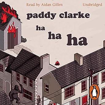 Paddy Clarke Ha Ha Ha (Audio Download): Amazon co uk: Roddy