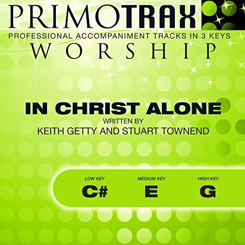In Christ Alone (Worship Primotrax) [Performance Tracks] - EP -