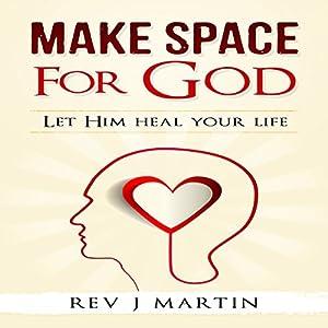 Make Space for God Audiobook