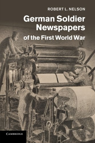German Soldier Newspapers of the First World War (Studies in the Social and Cultural History of Modern Warfare) ebook