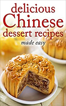 Delicious Chinese Dessert Recipes cookbook ebook product image