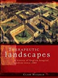 img - for Therapeutic landscapes: A history of English hospital gardens since 1800 book / textbook / text book